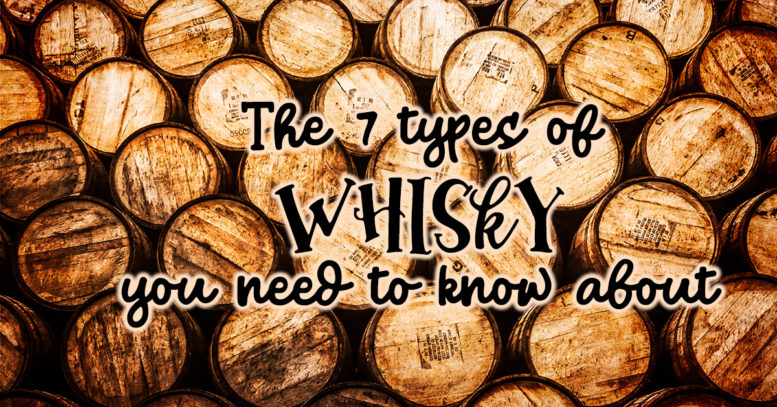 7 Types of Whisky